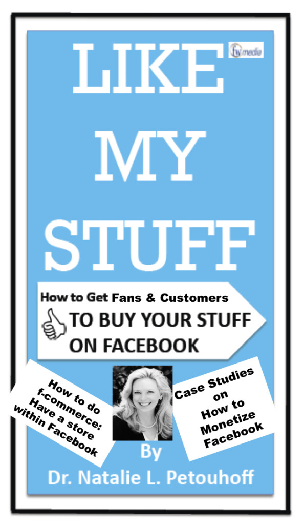 Like My Stuff_Guide To Facebook Commerce by @DrNatalie Petouhoff
